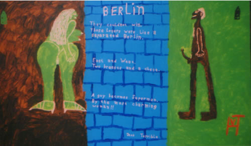 Picture of the painting: 'Berlin - They could not win. Those losers were like a  seperated Berlin. East and West. Two breasts and a chest. A guy becomes Superman. By the most charming woman!!!'