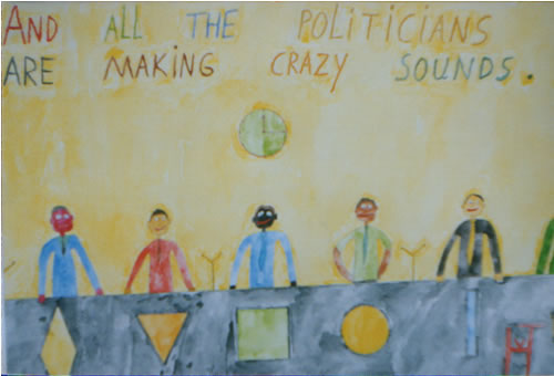 Picture of the painting: 'And all the politicians are making crazy sounds. - Politicians from all nations!'