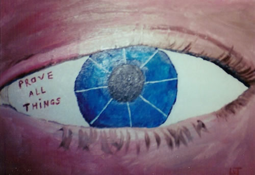 Picture of the painting: 'Prove all things - A searching eye!'