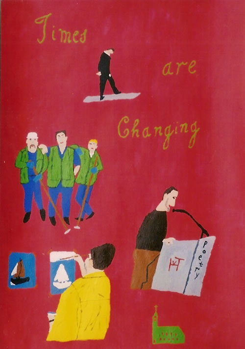 Picture of the painting: 'Times are Changing - Different times.'